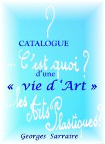 Catalogue d'une vie d'art