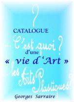 Catalogue d'une vie d'art